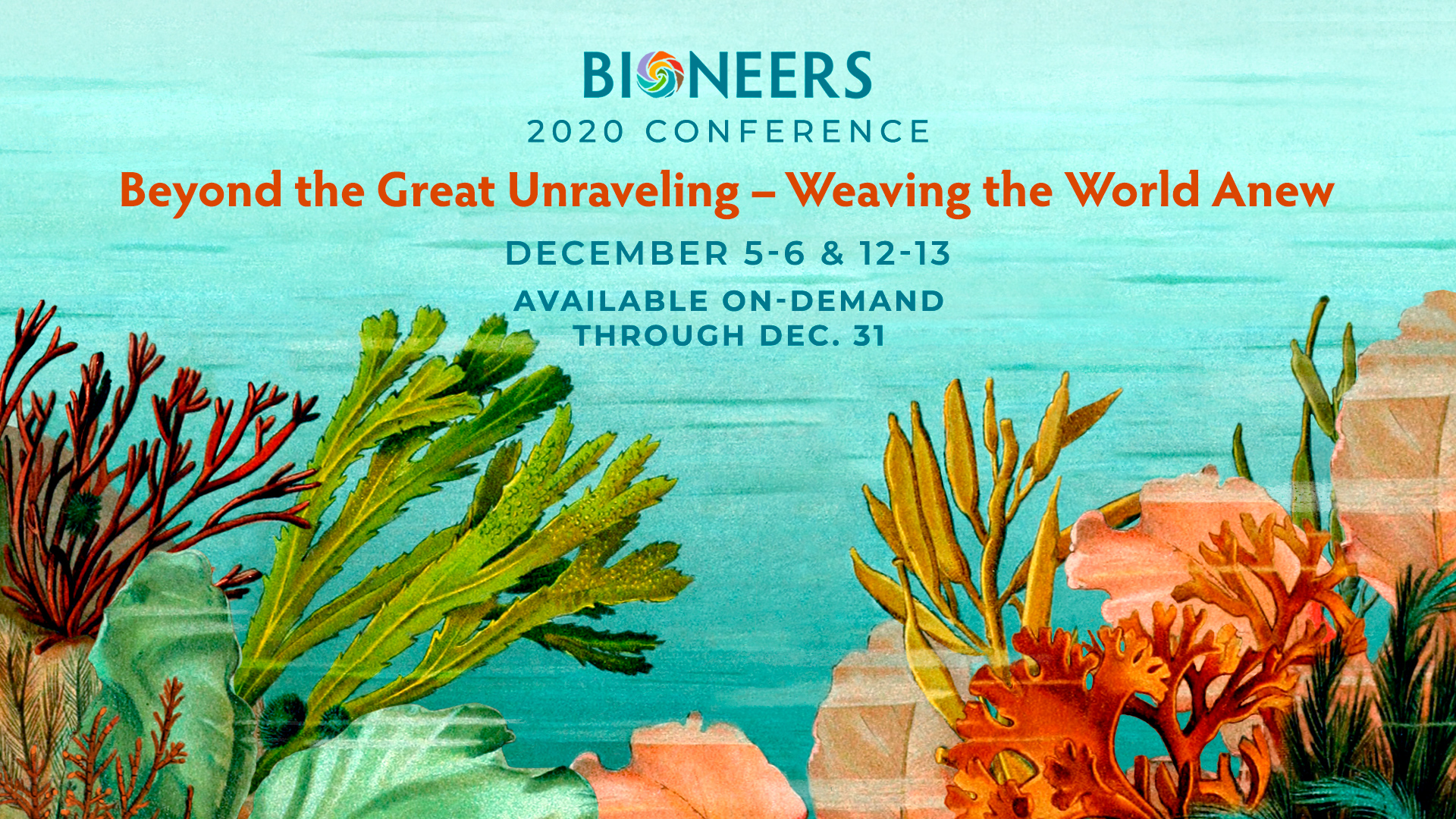 Bioneers 2020 Conference - Beyond the Great Unraveling: Weaving the World Anew